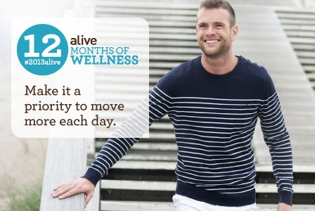 #2013alive: Make It a Priority to Move More - Every Day!