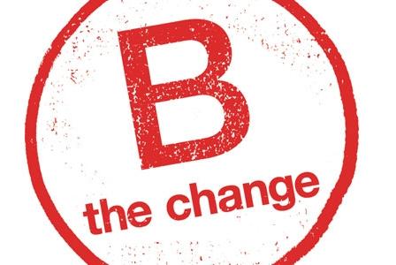 B the Change!