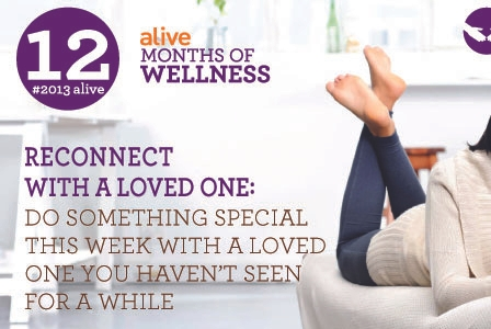 #2013alive: Have You Reconnected With Someone Important to You?