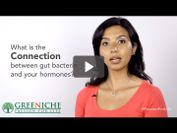 What is the connection between gut bacteria and your hormones?